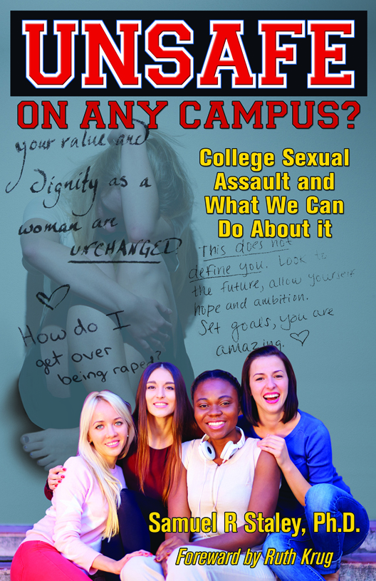 Unsafe On Any Campus? College Sexual Assault and What We Can Do About It.